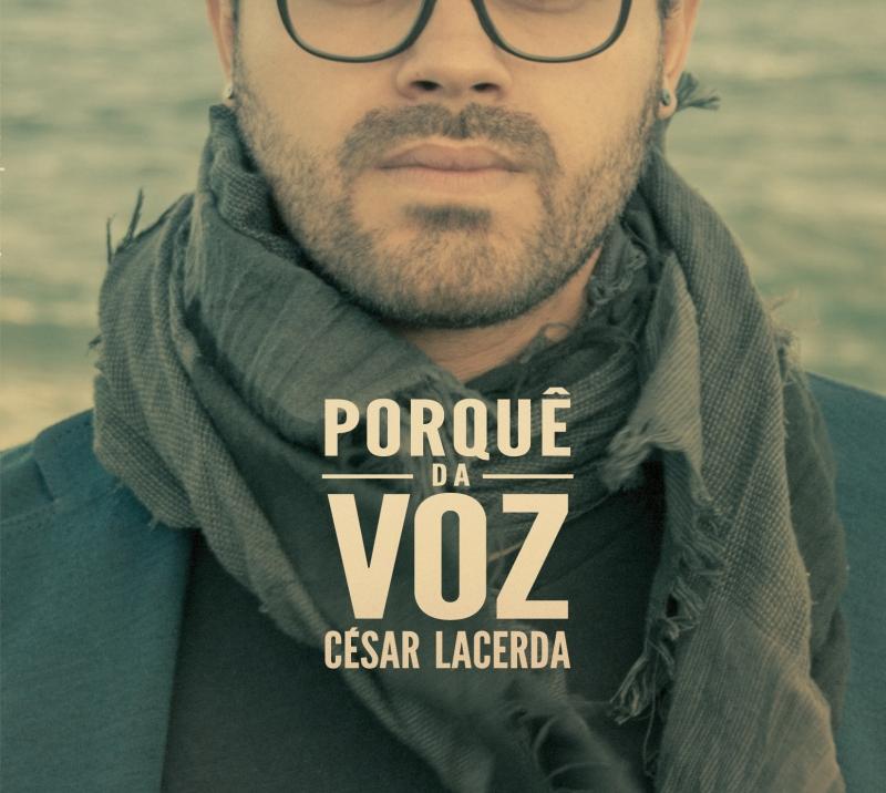 """LANÇAMENTO: César Lacerda - """"Porquê da Voz"""""""