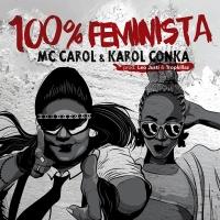 Com participação de Karol Conka, 100% Feminista é o novo single da funkeira MC Carol