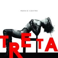 Ouça Treta, o novo disco de Marcia Castro