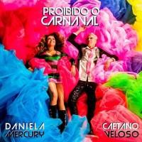 """Marcha-frevo """"Proibido o Carnaval"""" une Daniela Mercury e Caetano Veloso"""