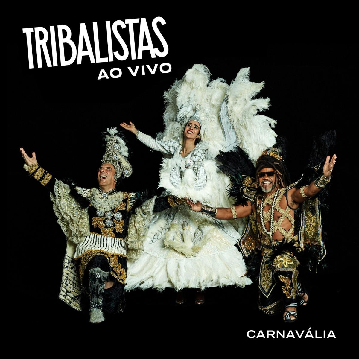 """Tribalistas Ao Vivo, """"Carnavália"""""""